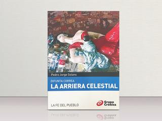 Difunta Correa: La Arriera Celestial