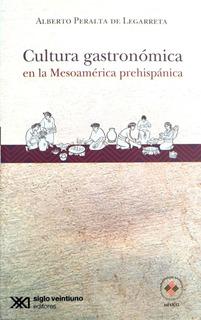 Cultura Gastronomica En La Mesoamerica Prehispanica