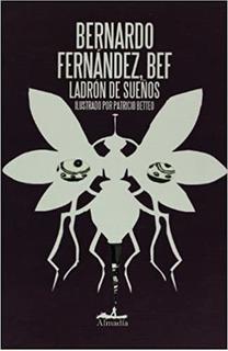 Ladrón De Sueños, Bernardo Fernández, Almadia
