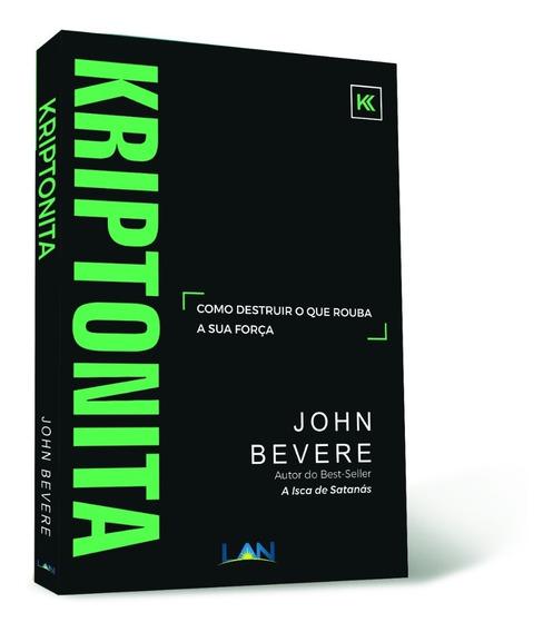 Kriptonita - John Bevere Livro
