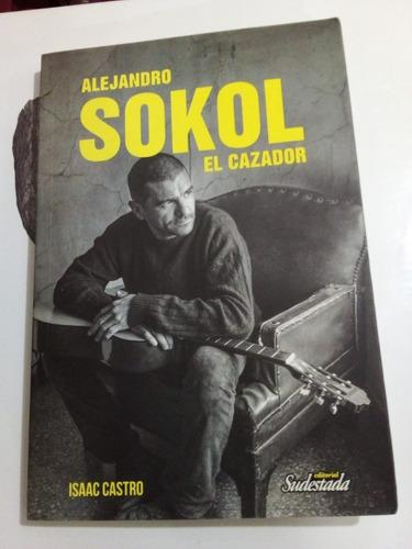 Alejandro Sokol El Cazador - Castro - Sudestada 2020