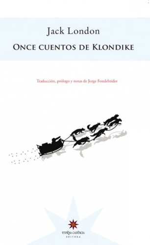 Once Cuentos De Klondike - Jack London - Eterna Cadencia