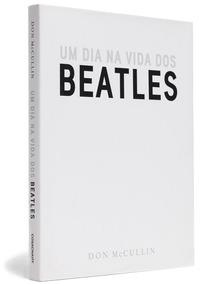 Um Dia Na Vida Dos Beatles - Don Mccullin - The Beatles