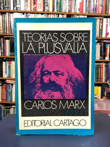 Teorías Sobre La Plusvalía - Marx - Cartago - 2 Tomos