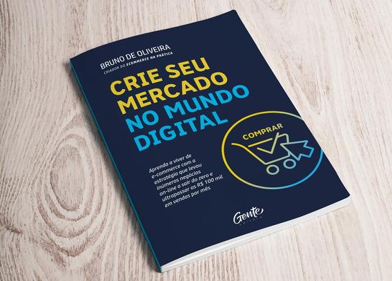Livro Crie Seu Mercado No Mundo Digital - Autografado