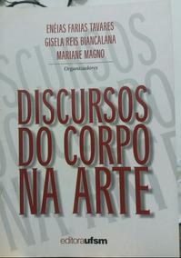 Livro Em Ótimo Estado - Título: Discurso Do Corpo Na Arte