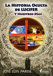 Historia Oculta De Lucifer Jose Luis Parise Envio En El Dia