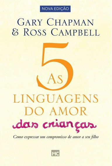 Cinco Linguagens Do Amor Das Crianças Semearvida Incomparave