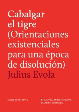 Imagen 1 de 3 de Cabalgar El Tigre, Julius Evola, Ed. Hilo De Ariadna
