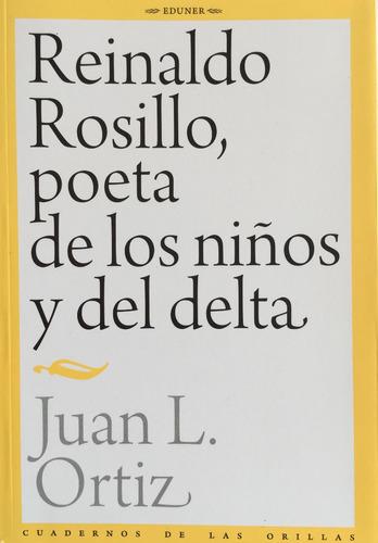 Reinaldo Rosillo, Poeta De Los Niños - Juan L Ortiz - Eduner