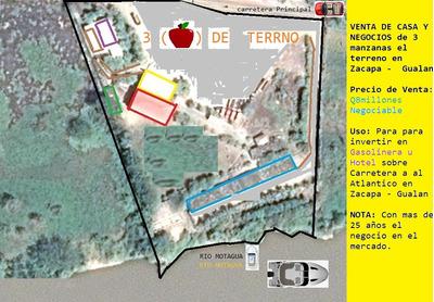 Venta De Casa Y Negocios De 3 Manzanas El Terreno En Zacapa