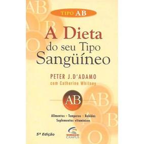 A Dieta Do Seu Tipo Sanguíneo - Tipo Ab-peter J.d Adamo
