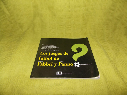 Los Juegos De Fútbol De Alejandro Fabbri Y Juan José Panno