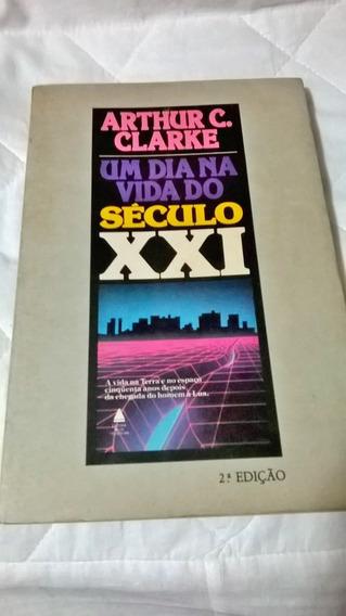 Um Dia Na Vida Do Século Xxi Arthur C. Clarke - 2ª Edição