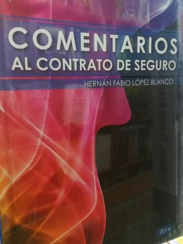Libro Comentarios Al Contrato De Seguro, Hernan Fabio Lopez