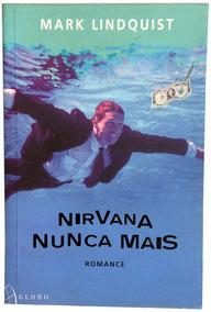 Livro Nirvana Nunca Mais - Mark Lindquist (frete Incluso)