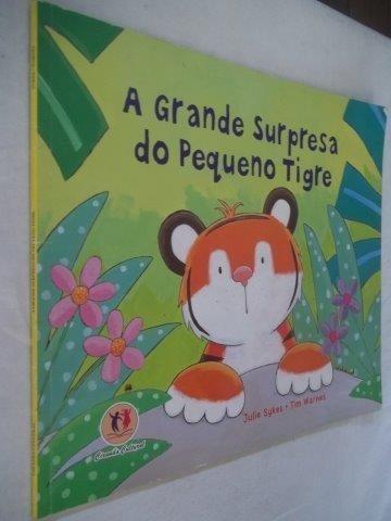 Livro - A Grande Surpresa Do Pequeno Tigre - Infanto Juvenil
