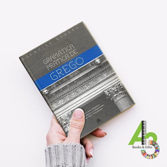 Lr03 Gramática Prática De Grego - Esequias Soares - Hagnos