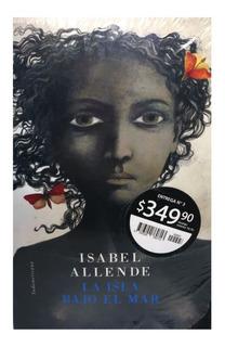 Isabel Allende La Nacion Nº 03 La Isla Bajo El Mar