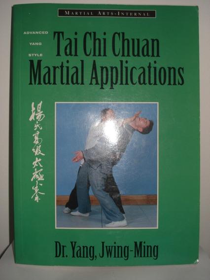 Livro Tai Chi Chuan Martial Applications Ingles Kung Fu