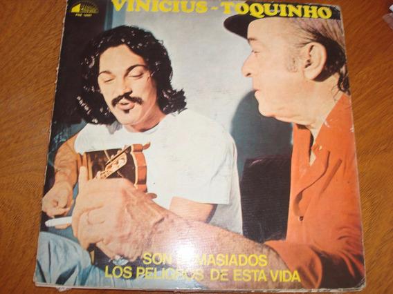 Vinicius Y Toquinho - Lp - Son Demasiado Los Peligros