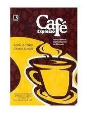 Café Expresso - Uma Parábola De Negócios Leslie A. Yerkes /