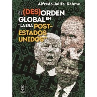 El (des)orden Global En La Era Post-estados Unidos