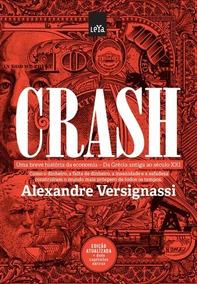 Crash Uma Breve História Da Economia - Alexandre Versignassi