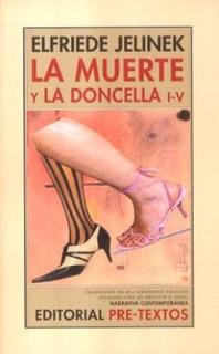 La Muerte Y La Doncella I-v, Elfriede Jelinek, Pre-textos