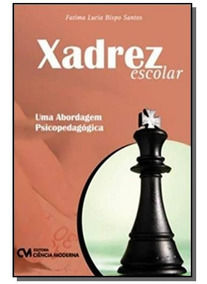 Xadrez Escolar - Uma Abordagem Psicopedagógica (2012)