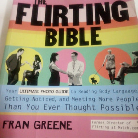The Flirting Bible The Ultimate Photo Guide