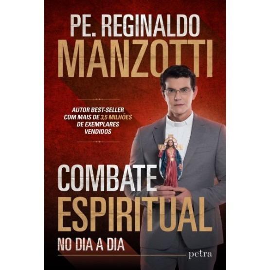 Livro Combate Espiritual No Dia A Dia-pe. Reginaldo Manzotti