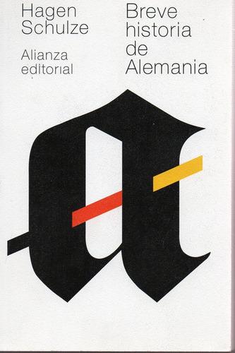 Breve Historia De Alemania - Schulze - Alianza Nueva Edición