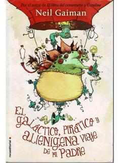 Libro Galactico Piratico Y Alienigena Viaje De Neil Gaiman