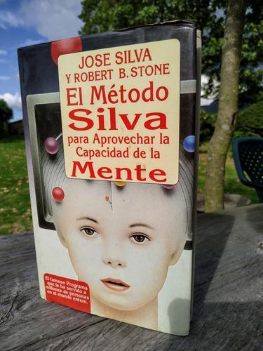Método Silva Para Aprovechar La Capacidad De La Mente. José