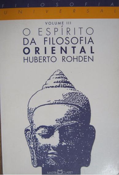 O Espirito Da Filosofia Oriental - Huberto Rohden