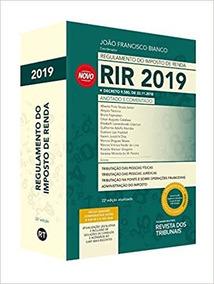 Regulamento Do Imposto De Renda Rir 2019 - Anotado E Comenta