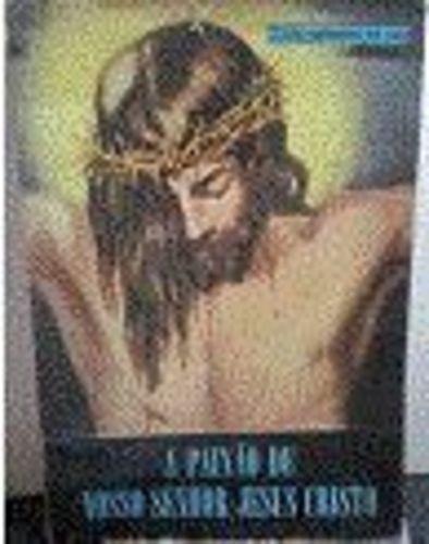 A Paixão De Nosso Senhor Jesus Cristo Card. Gaetano De Lai