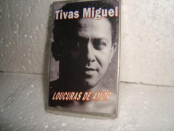 Fita K7 Tivas Miguel Loucuras De Amor 1995 Br L A C R A D A