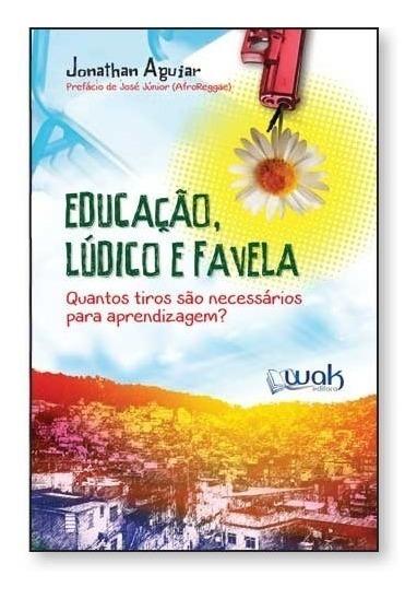 Educação, Lúdico E Favela Quantos Tiros São Necessários Pa