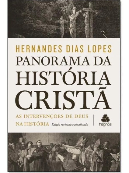 Panorama Da História Cristã - Livro Hernandes Dias Lopes