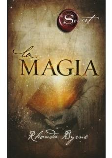 La Magia. Rhonda Byrne