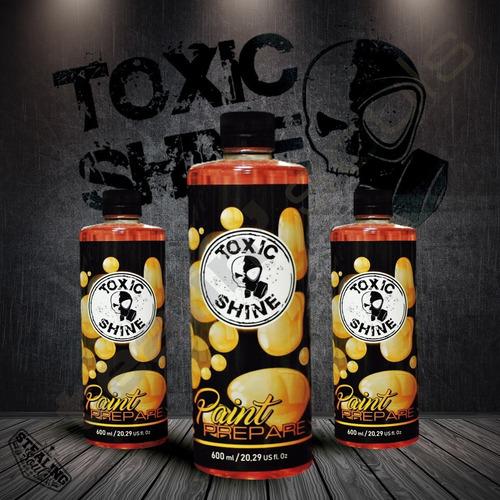 Toxic Shine   Paint Prepare   Preparador Superficie   600cc