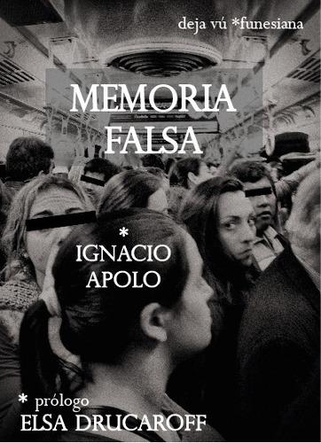 Memoria Falsa Ignacio Apolo Funesiana