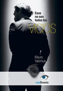 Esos No Son Todos Los Vicios, De Mauro Yakimiuk