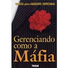 Gerenciando Como A Máfia - Maria Lúcia Cavinato