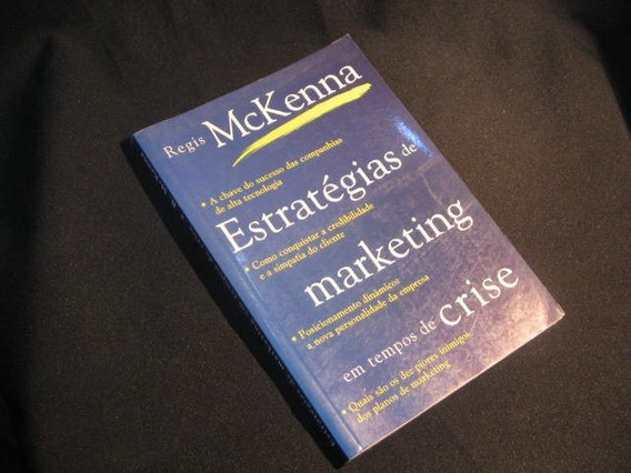 Estratégias De Marketing Em Tempos De Crise - Mckenna, Regis