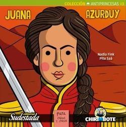 Juana Azurduy Para Chicas Y Chicos Ed Sudestada