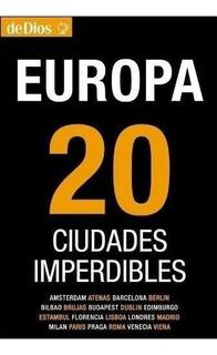 Guia De Turismo - Europa - 20 Ciudades Imperdibles - De Dios