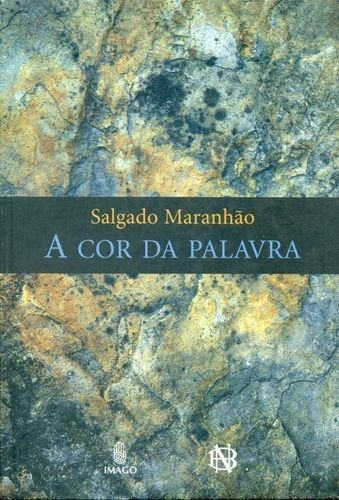 Livro A Cor Da Palavra Salgado Maranhão